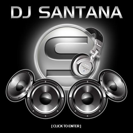 Enter DJ Santana House Trance Progressive Electro Breakbeats